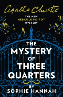 The Mystery of Three Quarters : The New Hercule Poirot Mystery, Paperback / softback Book