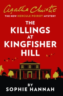 The Killings at Kingfisher Hill : The New Hercule Poirot Mystery, Paperback / softback Book