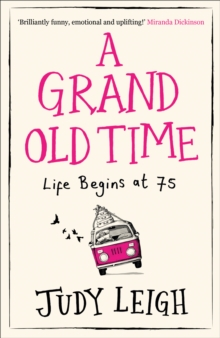 A Grand Old Time : The Laugh-out-Loud and Feel-Good Romantic Comedy with a Difference You Must Read in 2018, Paperback / softback Book