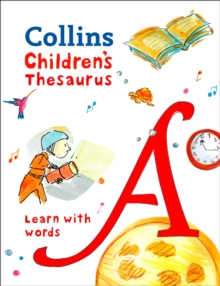 Collins Children's Thesaurus : Learn with Words, Hardback Book