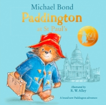 Paddington at St Paul's : Brand New Children's Book, Perfect for Fans of Paddington Bear, Hardback Book