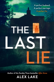 The Last Lie : The Must-Read New Thriller from the Sunday Times Bestselling Author, Paperback / softback Book
