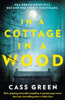 In a Cottage In a Wood : The Gripping New Psychological Thriller from the Bestselling Author of the Woman Next Door, Paperback Book