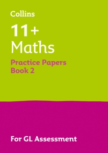 11+ Maths Practice Test Papers - Multiple-Choice: for the GL Assessment Tests : Book 2, Paperback / softback Book