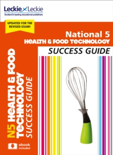 National 5 Health and Food Technology Revision Guide for New 2019 Exams : Success Guide for Cfe Sqa Exams, Paperback / softback Book