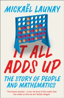 It All Adds Up : The Story of People and Mathematics, Paperback / softback Book