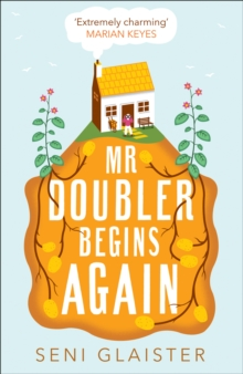 Mr Doubler Begins Again : The Best Uplifting, Funny and Feel-Good Book for 2019, Hardback Book