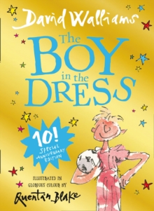 The Boy in the Dress : Limited Gift Edition of David Walliams' Bestselling Children's Book, Hardback Book