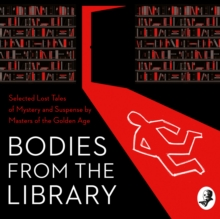 Bodies from the Library: Lost Tales of Mystery and Suspense by Agatha Christie and other Masters of the Golden Age, eAudiobook MP3 eaudioBook