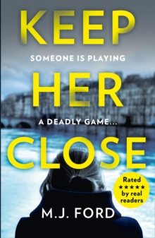Keep Her Close : The Compulsive New Crime Thriller You Need to Read This Year, Paperback / softback Book