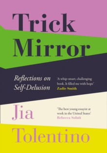 Trick Mirror : Reflections on Self-Delusion, Hardback Book