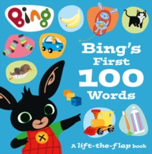 Bing's First 100 Words : A Lift-the-Flap Book, Board book Book