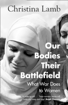 Our Bodies, Their Battlefield : What War Does to Women, Hardback Book