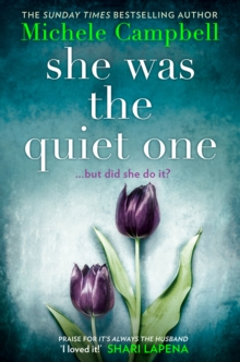 She Was the Quiet One : The Gripping New Novel from Sunday Times Bestselling Author Michele Campbell, Paperback / softback Book