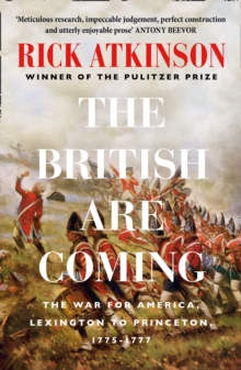 The British Are Coming: The War for America, Lexington to Princeton, 1775-1777, EPUB eBook