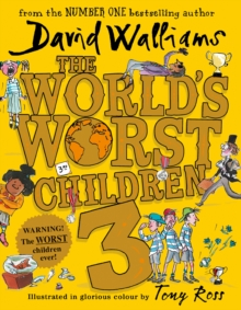 The World's Worst Children 3 : Fiendishly Funny New Short Stories for Fans of David Walliams Books