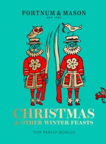 Fortnum & Mason : Christmas & Other Winter Feasts, Hardback Book