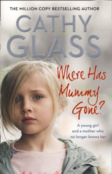 Where Has Mummy Gone? : A Young Girl and a Mother Who No Longer Knows Her, Paperback / softback Book