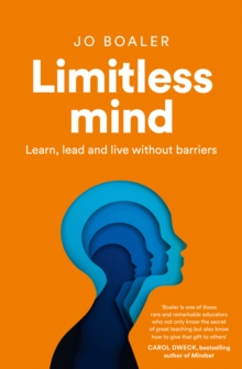 Limitless Mind : Learn, Lead and Live without Barriers, Paperback / softback Book