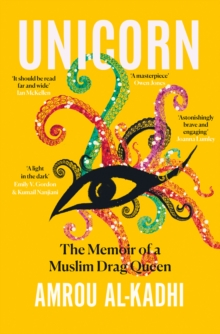 Unicorn : The Memoir of a Muslim Drag Queen, Hardback Book