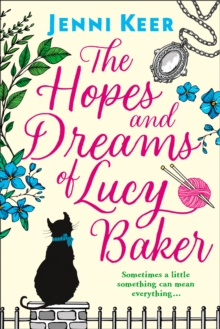 The Hopes and Dreams of Lucy Baker : The Most Heart-Warming Book You'Ll Read This Year, Paperback / softback Book