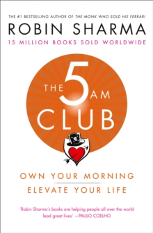 The 5 AM Club : Own Your Morning. Elevate Your Life., Paperback / softback Book