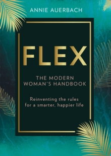 FLEX : The Modern Woman's Handbook, Hardback Book