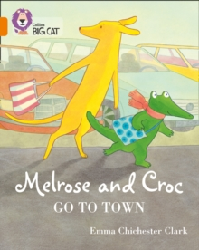 Melrose and Croc Go To Town : Band 06/Orange, Paperback / softback Book