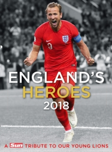 England's Heroes : A Tribute to Our Young Lions, Hardback Book