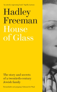 House of Glass : The Story and Secrets of a Twentieth-Century Jewish Family, Hardback Book