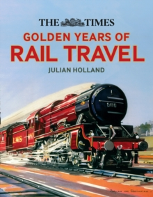 The Times Golden Years of Rail Travel, Hardback Book