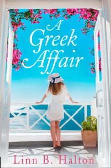 A Greek Affair : The Perfect Summer Beach Read Set in Gorgeous Greece, Paperback / softback Book