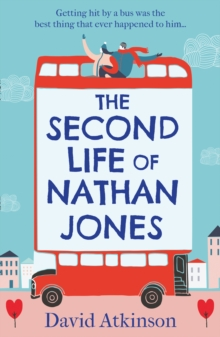 The Second Life of Nathan Jones : A Laugh out Loud, OMG! Romcom That You Won't be Able to Put Down!, Paperback / softback Book
