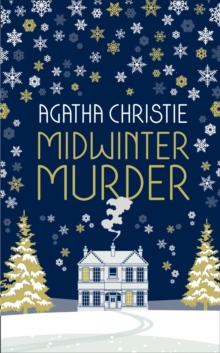 MIDWINTER MURDER: Fireside Mysteries from the Queen of Crime, Hardback Book