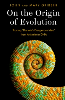 On the Origin of Evolution : Tracing 'Darwin's Dangerous Idea' from Aristotle to DNA, Hardback Book