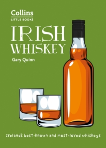 Irish Whiskey : Ireland'S Best-Known and Most-Loved Whiskeys, Paperback / softback Book