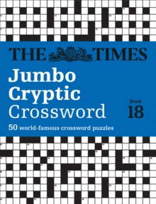 The Times Jumbo Cryptic Crossword Book 18 : The World's Most Challenging Cryptic Crossword, Paperback / softback Book