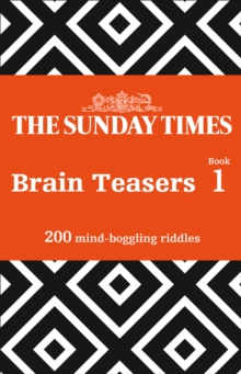 The Sunday Times Brain Teasers Book 1 : 200 Mind-Boggling Riddles, Paperback / softback Book