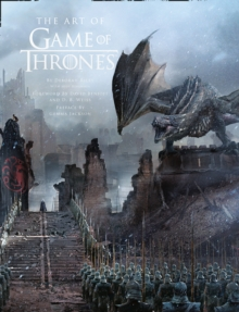 The Art of Game of Thrones : The Official Book of Design from Season 1 to Season 8, Hardback Book