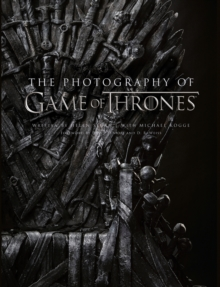 The Photography of Game of Thrones : The Official Photo Book of Season 1 to Season 8, Hardback Book