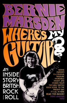 Where's My Guitar? : An Inside Story of British Rock and Roll, Hardback Book