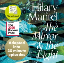 The Mirror and the Light: An Adaptation in 30 Minute Episodes, eAudiobook MP3 eaudioBook