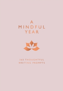 A Mindful Year : 365 Thoughtful Writing Prompts, Paperback / softback Book