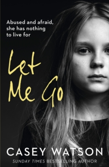 Let Me Go: Abused and Afraid, She Has Nothing to Live for, EPUB eBook