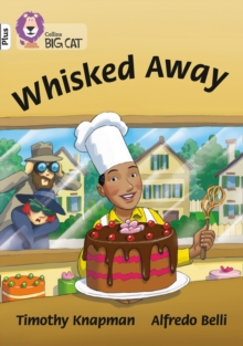 Whisked Away! : Band 10+/White Plus, Paperback / softback Book