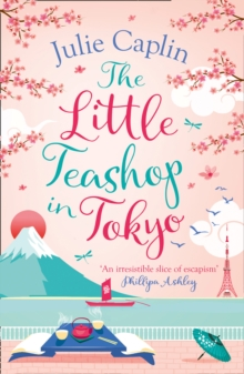 The Little Teashop in Tokyo (Romantic Escapes, Book 6), EPUB eBook