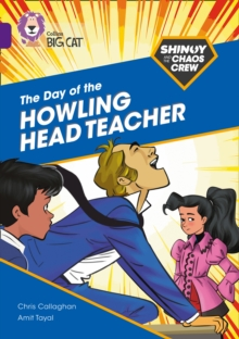Shinoy and the Chaos Crew: The Day of the Howling Head Teacher : Band 08/Purple, Paperback / softback Book