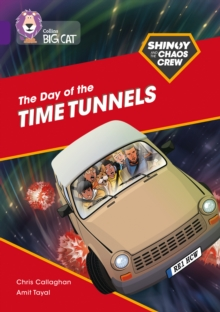 Shinoy and the Chaos Crew: The Day of the Time Tunnels : Band 08/Purple, Paperback / softback Book
