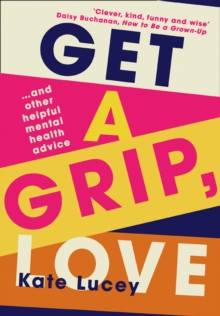 Get a Grip, Love, Hardback Book