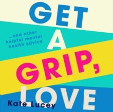 Get a Grip, Love, eAudiobook MP3 eaudioBook